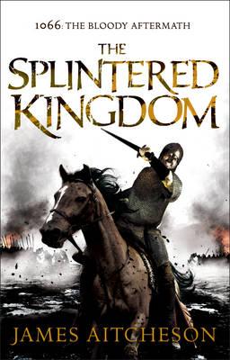 The Splintered Kingdom - The Conquest (Hardback)