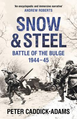 Snow and Steel: Battle of the Bulge 1944-45 (Hardback)