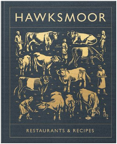 Hawksmoor: Restaurants & Recipes (Hardback)
