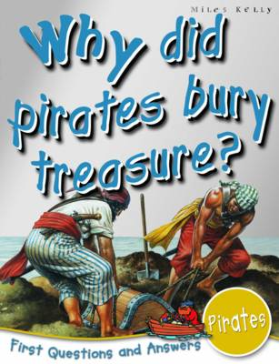 Pirates: Why Did Pirates Bury Treasure? - First Q&A (Paperback)