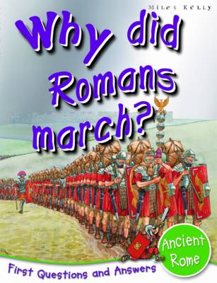Ancient Rome: Why Did Romans March? - First Q&A (Paperback)