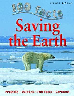 100 Facts - Saving The Earth (Paperback)
