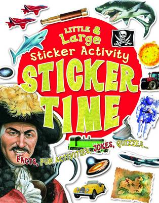 Sticker Time: Giant Sticker Book - Little and Large Sticker Activity Books (Paperback)