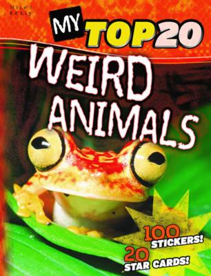 My Top 20 Weird Animals - My Top 20 (Paperback)