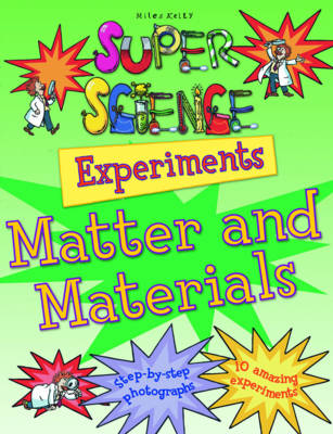 Super Science Experiments Matter & Materials - Super Science Experiments (Paperback)
