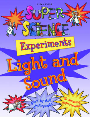 Super Science Experiments Light & Sound - Super Science Experiments (Paperback)