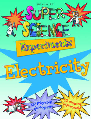 Super Science Experiments Electricity - Super Science Experiments (Paperback)