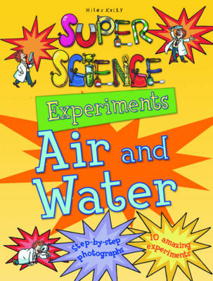 Super Science Experiments Air and Water - Super Science Experiments (Paperback)