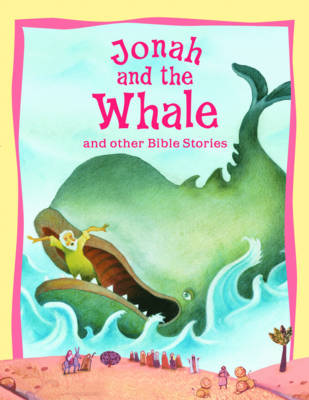 Jonah and the Whale and Other Bible Stories - Bible Stories (Paperback)