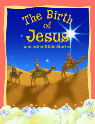 Birth of Jesus and Other Bible Stories - Bible Stories (Paperback)
