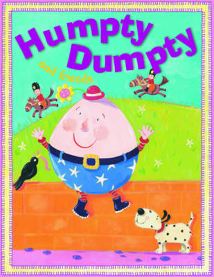 Humpty Dumpty and Friends (Paperback)