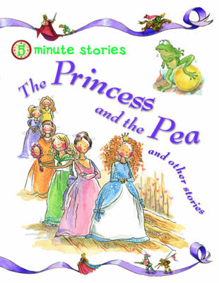 The Princess and the Pea and Other Stories - 5 Minute Children's Stories (Paperback)