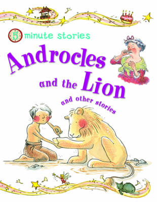 Androcles and the Lion and Other Stories - 5 Minute Children's Stories (Paperback)