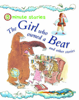 The Girl Who Owned a Bear and Other Stories - 5 Minute Children's Stories (Paperback)