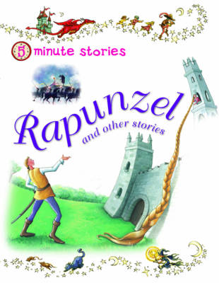 Rapunzel and Other Stories - 5 Minute Children's Stories (Paperback)