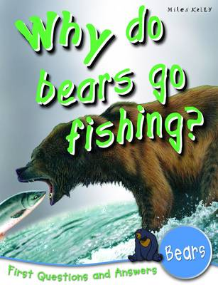 Why Do Bears Go Fishing?: First Questions and Answers - Bears - First Q&A (Paperback)