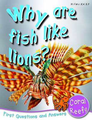 Why are Fish Like Lions?: First Questions and Answers - Coral Reefs - First Q&A (Paperback)