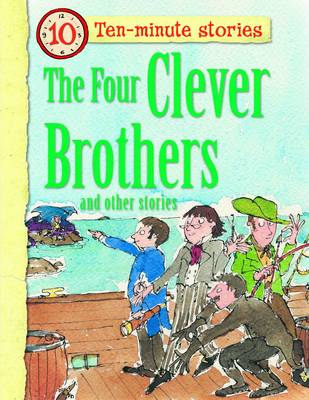The Four Clever Brothers and Other Stories - 10 Minute Children's Stories (Paperback)