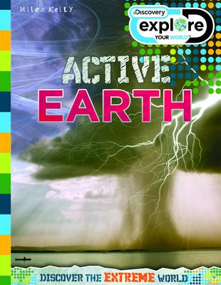 Explore Your World Active Earth - Discovery Explore Your World (Paperback)