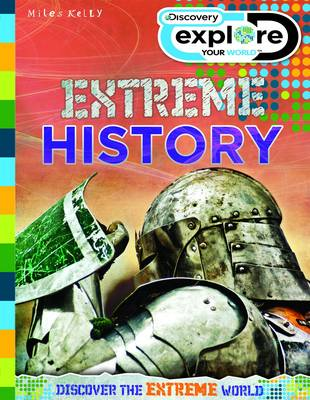 Explore Your World Extreme History - Discovery Explore Your World (Paperback)