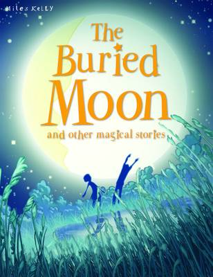 The Buried Moon and Other Stories - Magical Stories (Paperback)