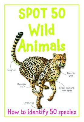 Spot 50 Wild Animals - Large Spot 50 Series (Paperback)