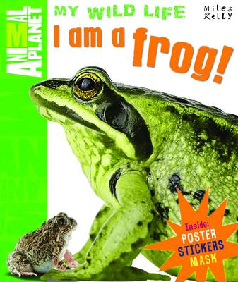 I am a Frog - Animal Planet My Wild Life (Hardback)