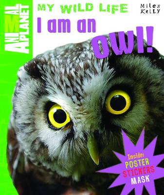 I am an Owl - Animal Planet My Wild Life (Hardback)