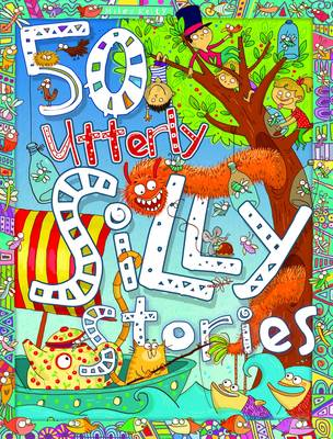 50 Utterly Silly Stories (Paperback)