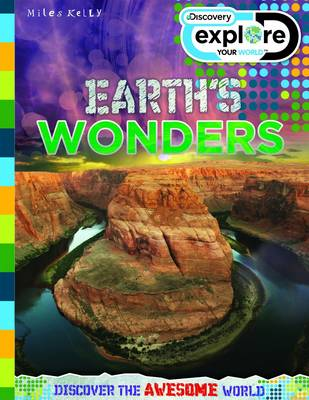 Discovery Explore Your World Earth's Wonders - Discovery Explore Your World (Paperback)