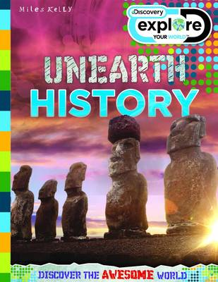 Discovery Explore Your World Unearth History - Discovery Explore Your World (Paperback)
