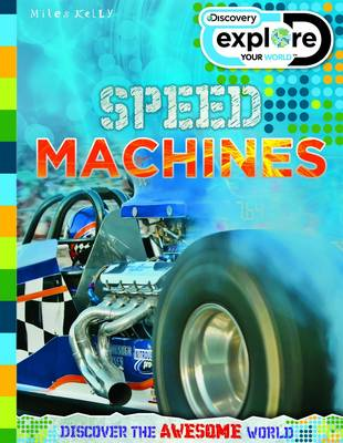 Discovery Explore Your World Speed Machines - Discovery Explore Your World (Paperback)