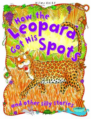 How the Leopard Got His Spots - Silly Stories (Paperback)