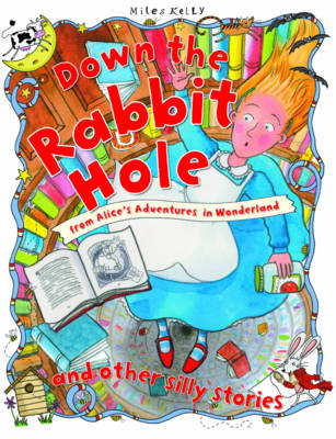 Down the Rabbit Hole - Silly Stories (Paperback)