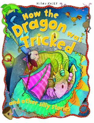 How the Dragon Was Tricked - Silly Stories (Paperback)