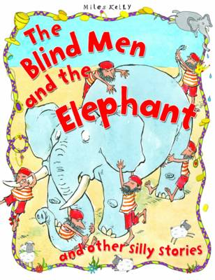 The Blind Men and the Elephant - Silly Stories (Paperback)