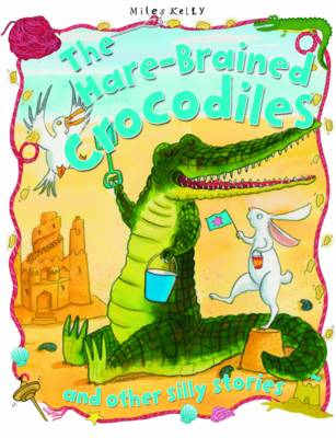 The Hare-Brained Crocodiles - Silly Stories (Paperback)