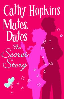Mates, Dates and the Secret Story - The Mates, Dates series 20 (Paperback)
