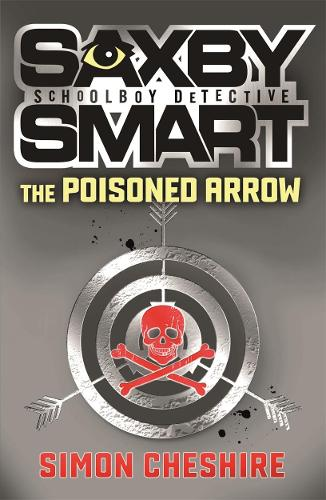 The Poisoned Arrow - Saxby Smart -  Schoolboy Detective (Paperback)
