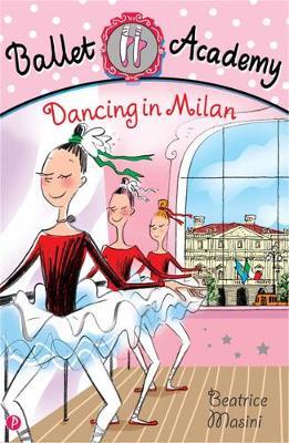 Dancing in Milan - Ballet Academy (Paperback)