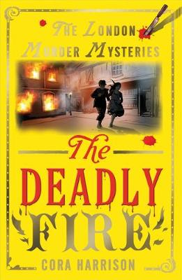 The Deadly Fire - The London Murder Mysteries (Paperback)