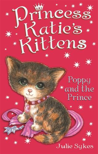 Poppy and the Prince - Princess Katie's Kittens (Paperback)