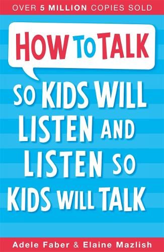 How to Talk so Kids Will Listen and Listen so Kids Will Talk - How To Talk (Paperback)