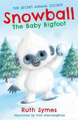 Snowball the Baby Bigfoot - Secret Animal Society (Paperback)