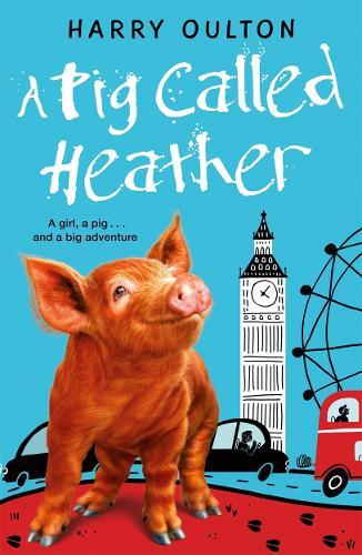 A Pig Called Heather - A Pig Called Heather (Paperback)