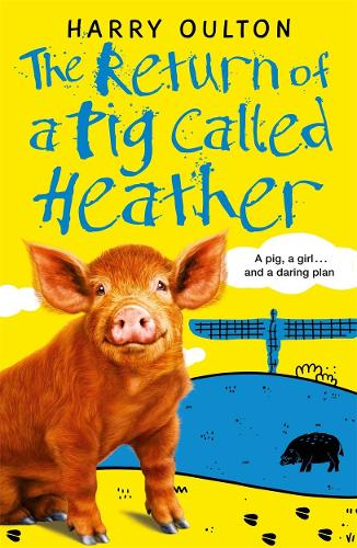 The Return of a Pig Called Heather - A Pig Called Heather (Paperback)