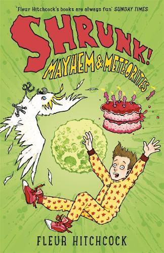 Mayhem and Meteorites: A SHRUNK! Adventure - Shrunk! (Paperback)