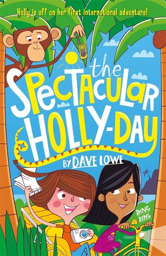 The Incredible Dadventure 3: The Spectacular Holly-Day - The Incredible Dadventure (Paperback)