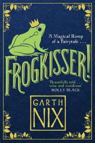Frogkisser!: A Magical Romp of a Fairytale (Paperback)