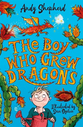 The Boy Who Grew Dragons (The Boy Who Grew Dragons 1) - The Boy Who Grew Dragons (Paperback)
